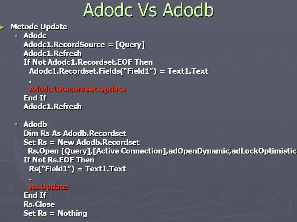 Adodc Vs Adodb Metode Update Adodc Adodc1.RecordSource = [Query]